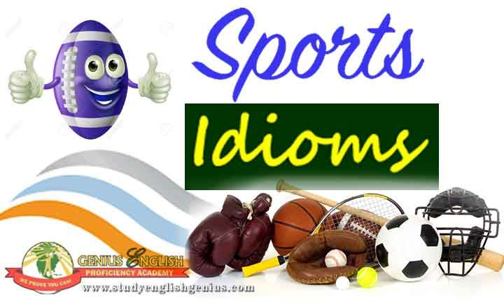 Sports Idioms  This time, we will give you the sports idioms and their meanings.  Kindly read this blog. Enjoy learning! :-)  Website: www.studyenglishgenius.com Russian website : www.studyenglishgenius.com/ru/ E-mail: info@studyenglishgenius.com Skype ID: geniusenglishacademy Youtube: www.youtube.com/user/GeniusEnglishAcademy  TAGS: IELTS in the Philippines, English courses in the Philippines, TOEFL in the Phlippines, Study English