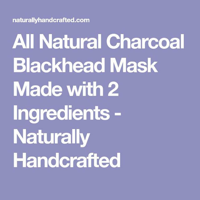 All Natural Charcoal Blackhead Mask Made With 2