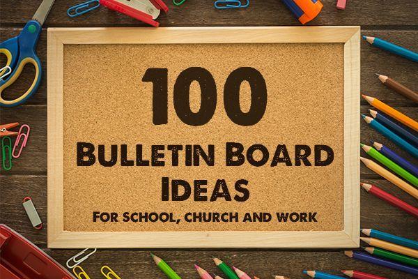 100 Bulletin Board Ideas For School Church And Work