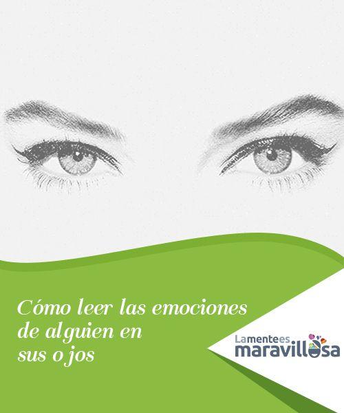 Cómo leer las emociones de alguien en sus ojos   Leer las emociones de alguien en sus ojos es algo que todos podemos hacer. Al fin y al cabo, la #mirada es la parte del ser #humano que más #comunica...  #Emociones