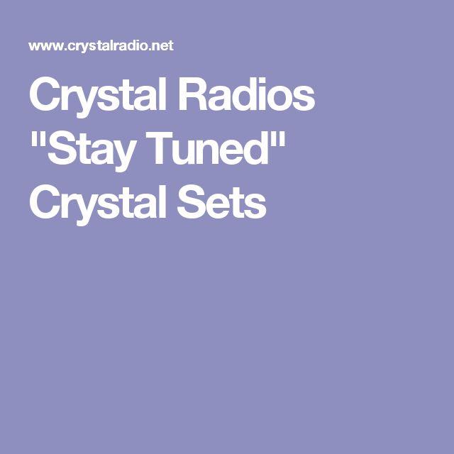 "Crystal Radios ""Stay Tuned"" Crystal Sets"