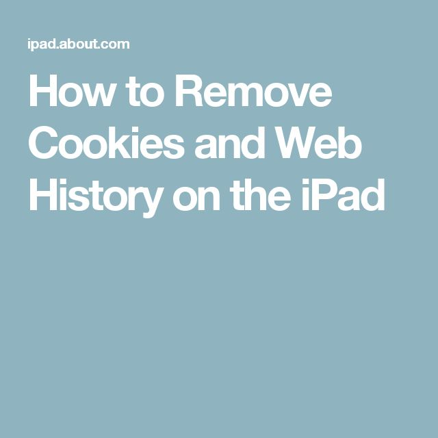 How to Remove Cookies and Web History on the iPad