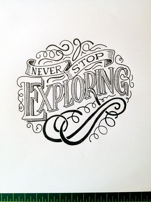 Never Stop Exploring Handwritten typography 8.17.14 photo #AdventuresGalore