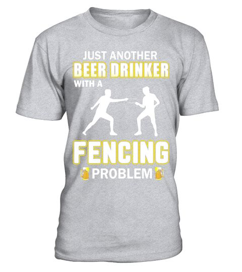 # Just Another Beer Drinker With A Fencing Problem T Shirt .  Special Offer, not available in shops      Comes in a variety of styles and colours     …