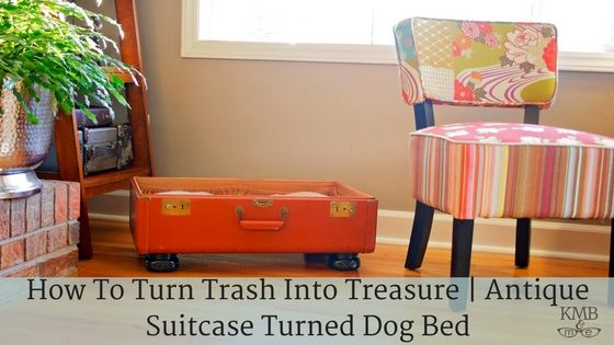 How To Turn Trash Into Treasure | Antique Suitcase Turned Dog Bed- Check out this easy DIY and how I spent $0.00 for a rockstar new signature piece.