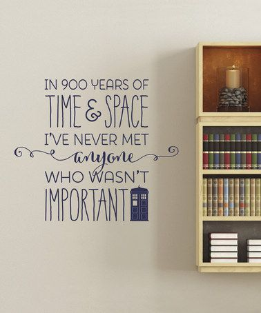 "Doctor Who ""Everyone is Important"" Decal in Navyby Wallquotes.com by Belvedere Designs on #zulily! #zulilyfinds"