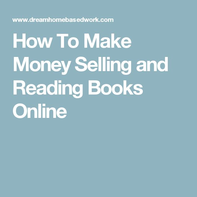 How To Make Money Selling and Reading Books Online
