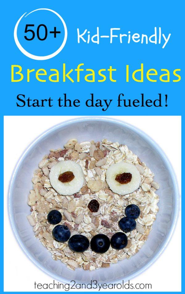 50+ Kid-friendly breakfast ideas from Teaching 2 and 3 Year Olds