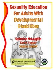 Sexuality Education for Adults with Developmental Disabilities - Planned Parenthood resource.