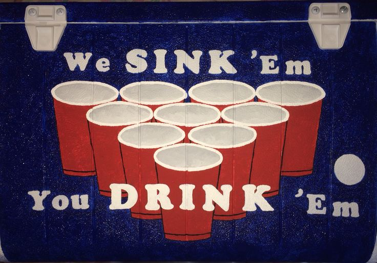 We Sink 'Em, You Drink 'Em Beer Pong fraternity cooler
