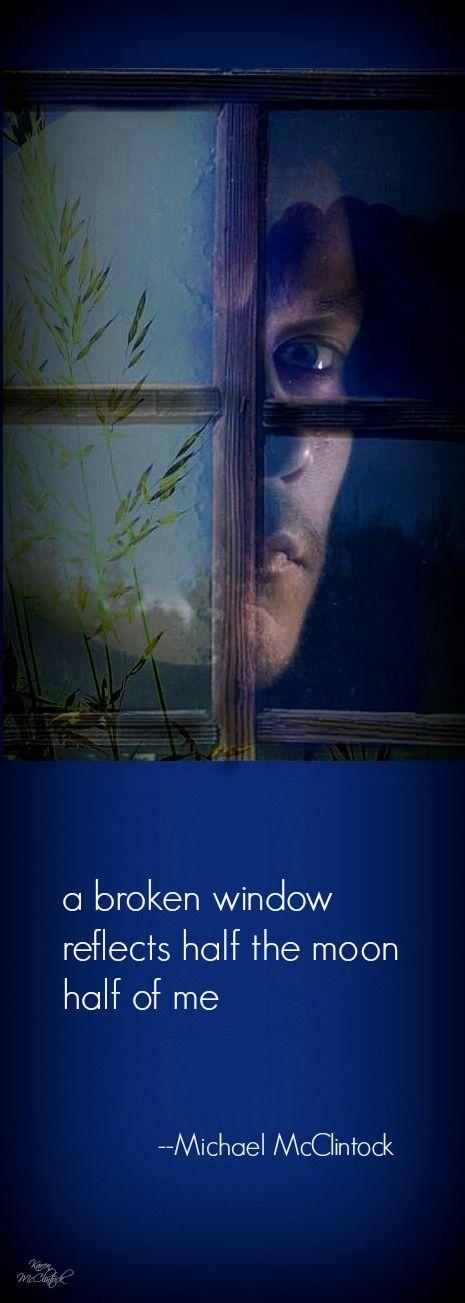 Haiku poem: a broken window -- by Michael McClintock.