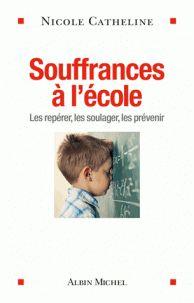 Nicole Catheline - Souffrances à l'école - Les repérer, les soulager, les prévenir. https://hip.univ-orleans.fr/ipac20/ipac.jsp?session=14981Q7530X50.1795&menu=search&aspect=subtab48&npp=10&ipp=25&spp=20&profile=scd&ri=27&source=%7E%21la_source&index=.GK&term=souffrances+%C3%A0+l%27%C3%A9cole+les+rep%C3%A9rer+les+soulager+les+pr%C3%A9venir&x=0&y=0&aspect=subtab48