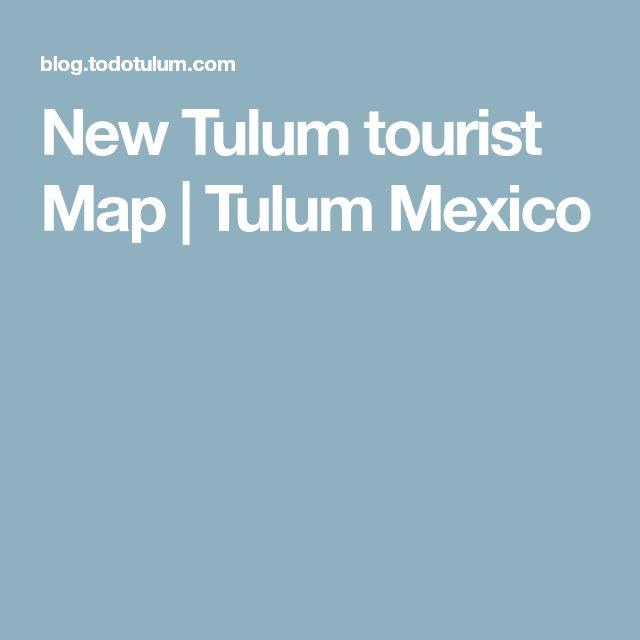 New Tulum tourist Map | Tulum Mexico