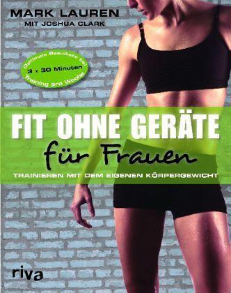 Fit ohne Geräte für Frauen - Joshua Clark, Mark Lauren  Really good book and good work out