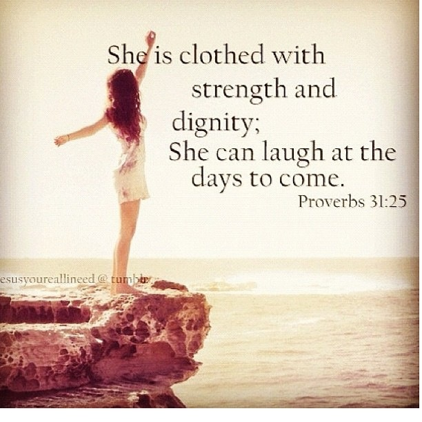Proverbs 31:25Proverbs 3125, Inspiration, Quotes, Strength, Favorite Verses, Bible Verses, Living, Proverbs 31 25, Proverbs 31 Woman
