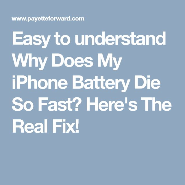 Why Does My Battery Die So Fast Iphone S