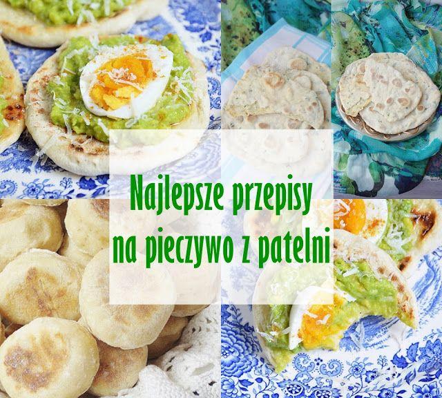 moja smaczna kuchnia: 9 najlepszych przepisów na pieczywo z patelni