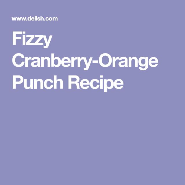 Fizzy Cranberry-Orange Punch Recipe