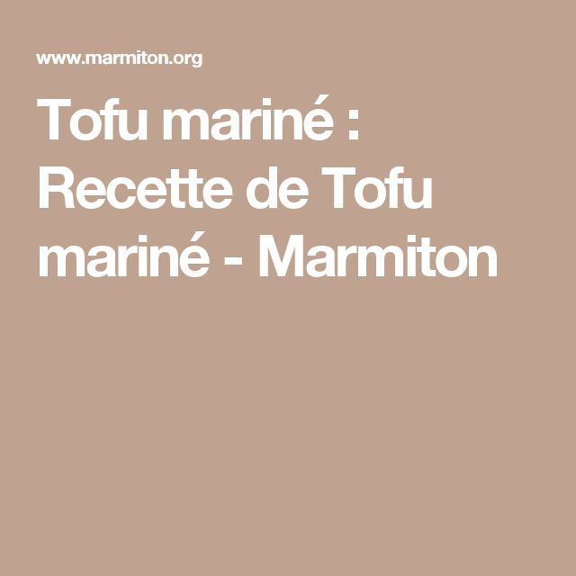 Tofu mariné : Recette de Tofu mariné - Marmiton