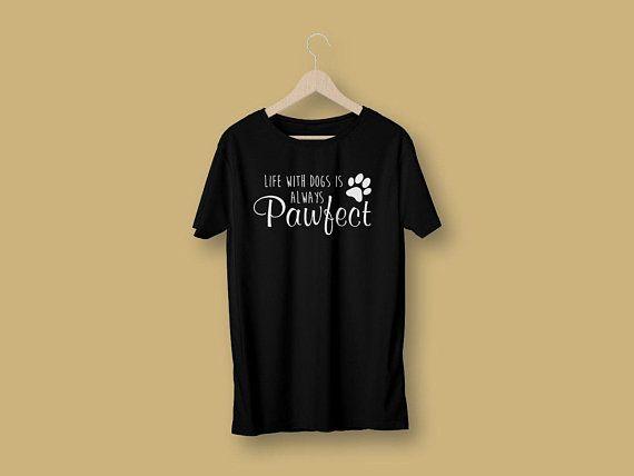 Always Pawfect Dog Lover Shirt Funny Dog Shirt Dog Shirts For