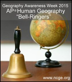 In honor of Geography Awareness Week 2015, we have a special edition of our NCGE AP® Human Geography Bell-Ringers, which you can download here! If you wish to receive them weekly, be sure to sign up and subscribe to receive them in our online store (FREE to members and non-members).