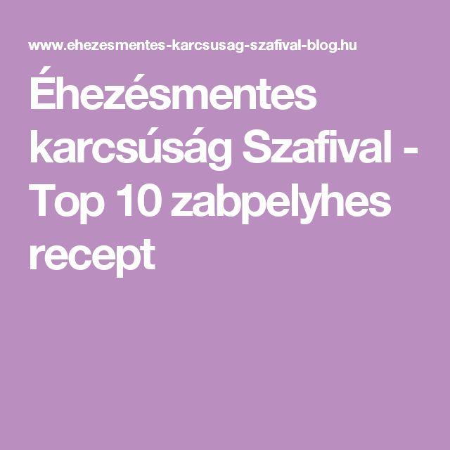 Éhezésmentes karcsúság Szafival - Top 10 zabpelyhes recept