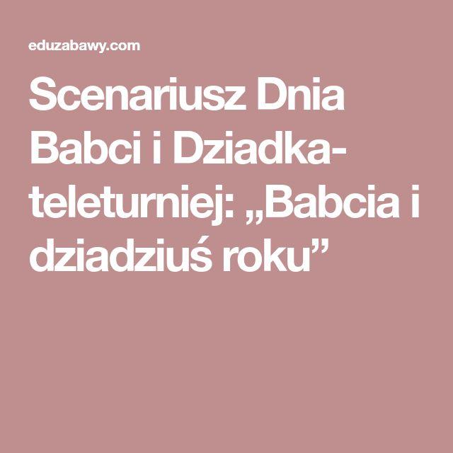 """Scenariusz Dnia Babci i Dziadka- teleturniej: """"Babcia i dziadziuś roku"""""""