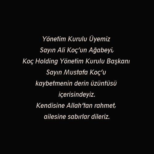 Yönetim Kurulu Üyemiz Sayın Ali Koç'un Ağabeyi, Koç Holding Yönetim Kurulu Başkanı Sayın Mustafa Koç'u kaybetmenin derin üzüntüsü içerisindeyiz. Kendisine Allah'tan rahmet, ailesine sabırlar dileriz. #MustafaKoç