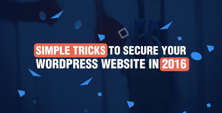 Is your WordPress site secure? Today, we give you quite a few simple tricksthatcan help you secure your WordPress website in no time.