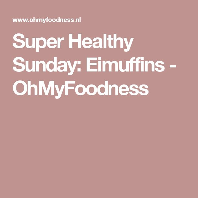 Super Healthy Sunday: Eimuffins - OhMyFoodness
