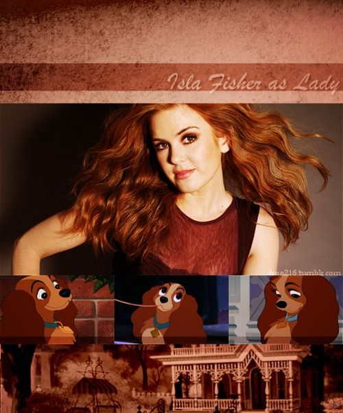 |Disney Dreamcast: Lady and the Tramp| Isla Fisher as Lady