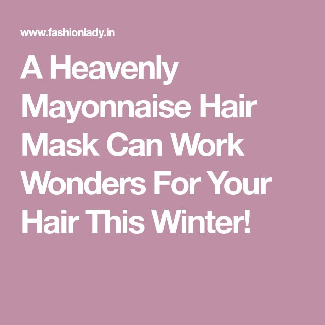 A Heavenly Mayonnaise Hair Mask Can Work Wonders For Your Hair This Winter!