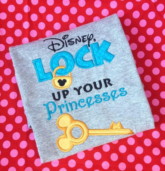 HOW cute are these?!  Perfect for a trip to Disney World or Disney Land! Custom made applique shirt with the phrase Disney Lock up your Princesses and Mickey themed