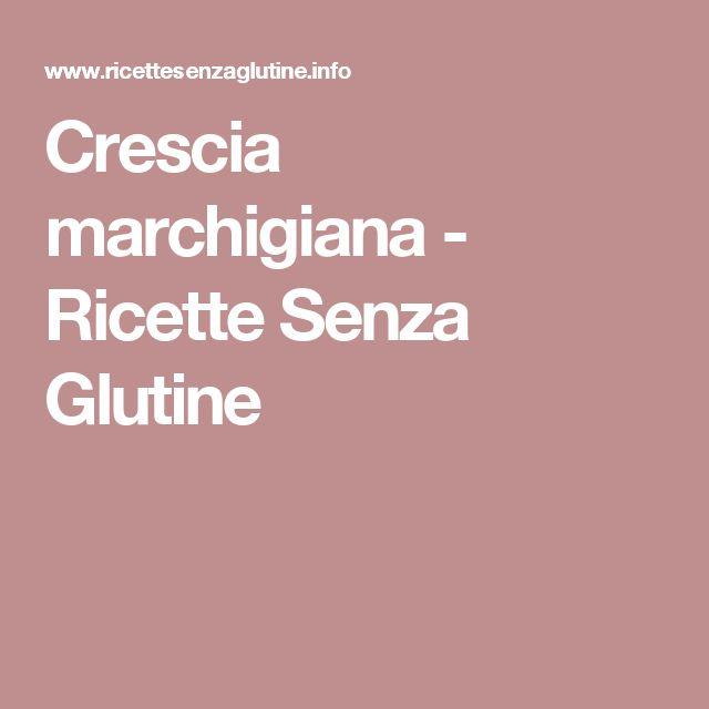 Crescia marchigiana - Ricette Senza Glutine