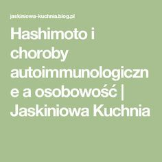 Hashimoto i choroby autoimmunologiczne a osobowość | Jaskiniowa Kuchnia