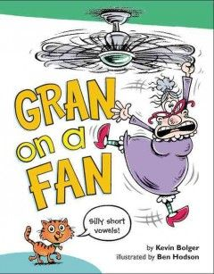 Gran on a fan : silly short vowels! - Peabody South ...