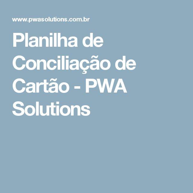 Planilha de Conciliação de Cartão - PWA Solutions