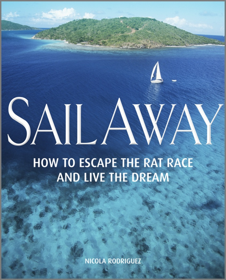 Some days this seems very appealing....!!!: Books Sailing, Rats Racing, Rodriguez Books, Dreams, Nicolas Rodriguez, Sailing Away, Living, Rat Race, Escape