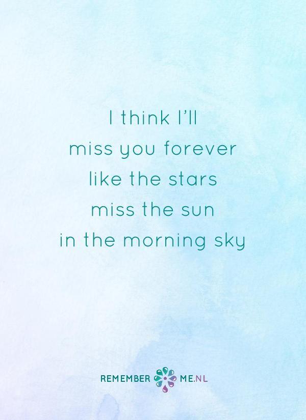 Je bent mijn ster. Een quote over het afscheid, het verdriet en het gemis na de dood van een geliefde. Vind meer inspiratie over de uitvaart en rouwen op http://www.rememberme.nl
