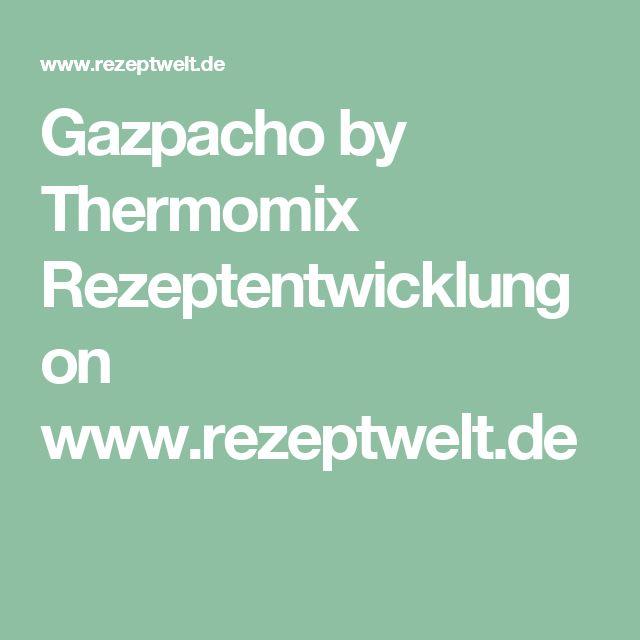Gazpacho by Thermomix Rezeptentwicklung on www.rezeptwelt.de