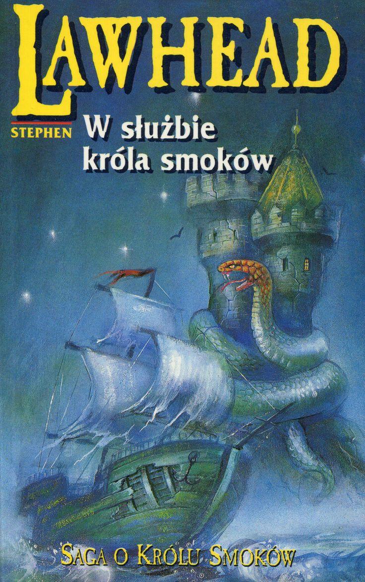 """""""W służbie króla smoków"""" Stephen Lawhead Translated by Marek Cegieła and Jerzy Gochnio Cover by Dariusz Miroński  Published by Wydawnictwo Iskry 1996"""