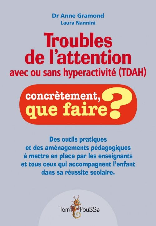 Troubles de l'attention avec ou sans hyperactivité (TDA/H) - Collection Concrètement, que faire ? - Éditions Tom Pousse