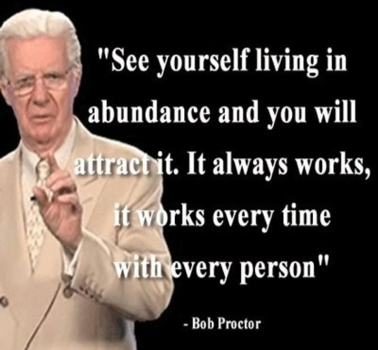 Bob Proctor Quotes and Wisdom www.yourmotivationpage.com/motivational-speakers/bob-proctor-quotes