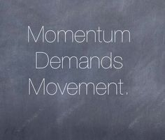 momentum quotes and sayings - Google Search