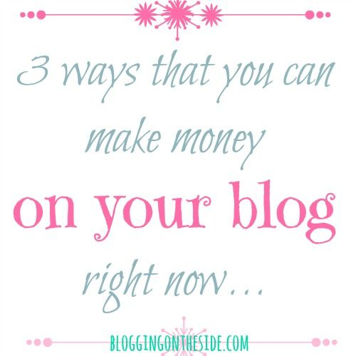 how to make money on a blog without ads ~ 3 ways to make money today