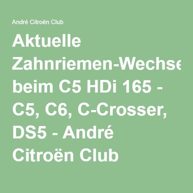 Aktuelle Zahnriemen-Wechselintervalle beim C5 HDi 165 - C5, C6, C-Crosser, DS5 - André Citroën Club