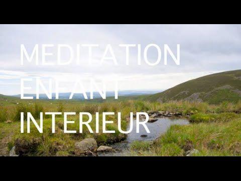 Méditation guidée en français - enfant intérieur - ❤