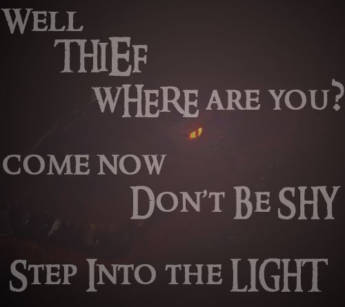 fandomoholic:  Well, Thief, Where are you? Come Now, Don't Be Shy. Step Into The Light