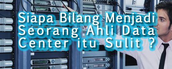 Android dan Cloud Indonesia: Siapa Bilang Menjadi Seorang Ahli Data Center itu ...