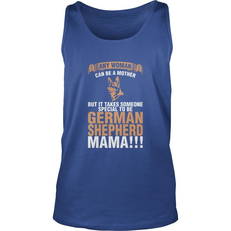Any Woman Can Be A Mother Special German Shepherd   #gift #ideas #Popular #Everything #Videos #Shop #Animals #pets #Architecture #Art #Cars #motorcycles #Celebrities #DIY #crafts #Design #Education #Entertainment #Food #drink #Gardening #Geek #Hair #beauty #Health #fitness #History #Holidays #events #Home decor #Humor #Illustrations #posters #Kids #parenting #Men #Outdoors #Photography #Products #Quotes #Science #nature #Sports #Tattoos #Technology #Travel #Weddings #Women